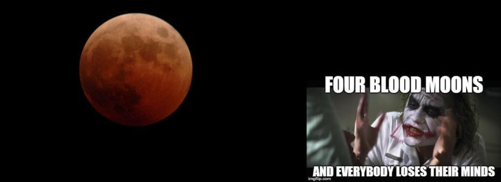 Header Image for: Four Blood Moons and everyone loses their minds