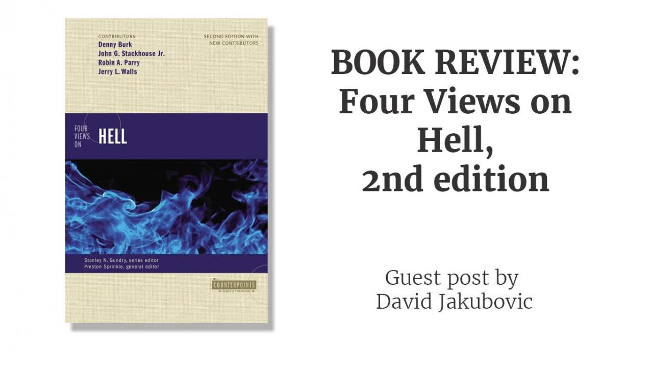 BOOK REVIEW: Four Views on Hell 2nd edition