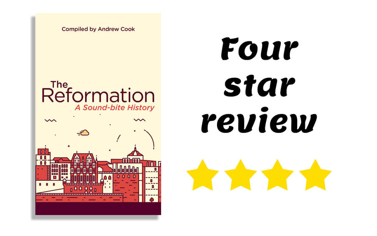 Image for: The Reformation: A Sound-Bite History (Book Review)