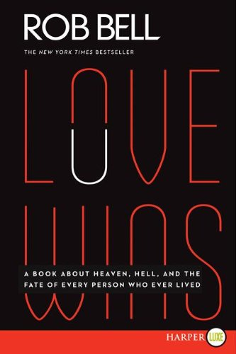 "Image for: Rob Bell's ""Love Wins"" (Review)"